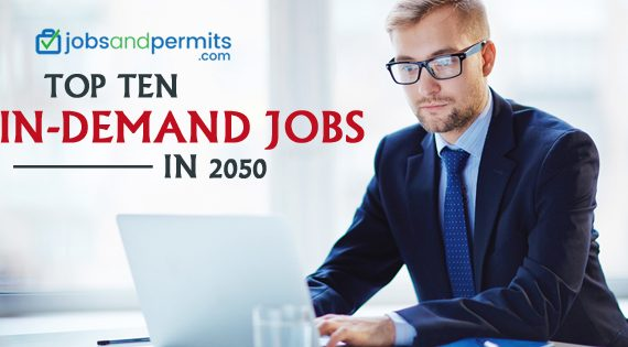 Top Ten in demand jobs in 2050 - JobsandPermits